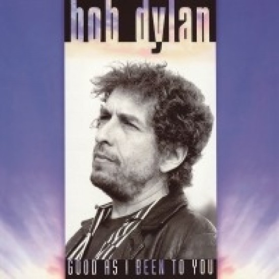 Bob Dylan – Good As I Been To You (Vinyl)