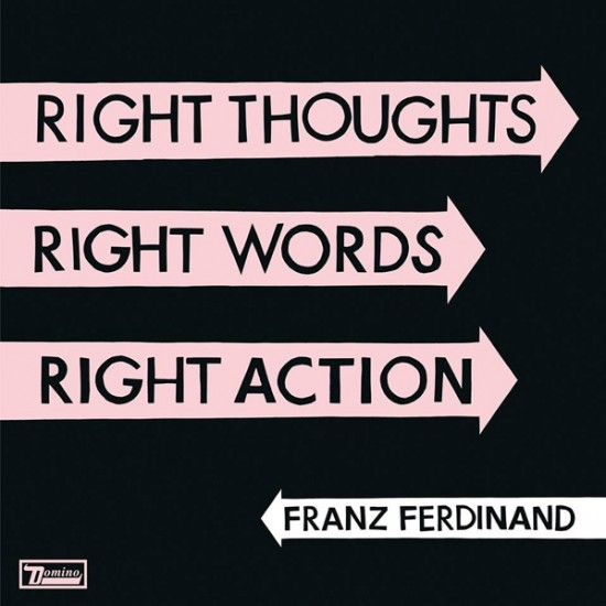 Franz Ferdinand – Right Thoughts, Right Words, Right Action (Vinyl)