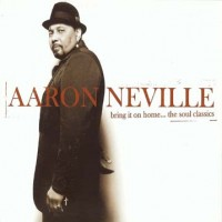 Aaron Neville ‎– Bring It On Home…The Soul Classics (CD)