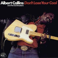 Albert Collins – Don't Lose Your Cool (CD)