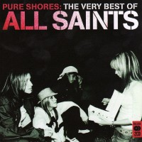 All Saints – Pure Shores: The Very Best Of (CD)