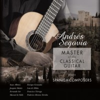Andres Segovia - Master Of The Classical Guitar Plays Spanish Composers (Vinyl)
