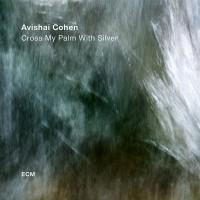 Avishai Cohen – Cross My Palm With Silver (Vinyl)