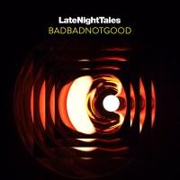 BadBadNotGood - Late Night Tales (CD)