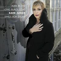 Barb Jungr – Man In The Long Black Coat: Barb Jungr Sings Bob Dylan (CD)