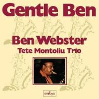 Ben Webster & Tete Montoliu Trio – Gentle Ben (Vinyl)