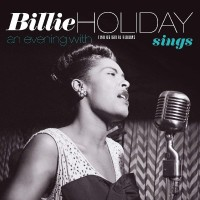 Billie Holiday - Billie Holiday Sings / An Evening With Billie Holiday (Two Original Albums) (Vinyl)
