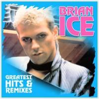 Brian Ice – Greatest Hits & Remixes (Vinyl)