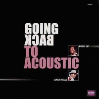 Buddy Guy & Junior Wells - Going Back To Acoustic (Vinyl)