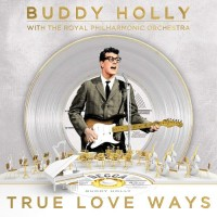 Buddy Holly With The Royal Philharmonic Orchestra - True Love Ways (Vinyl)