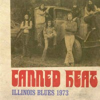 Canned Heat - Illinois Blues 1973 (Vinyl)