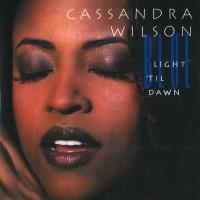 Cassandra Wilson - Blue Light 'Til Dawn (Vinyl)