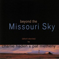 Charlie Haden, Pat Metheny - Beyond The Missouri Sky (Vinyl)