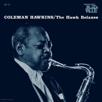 Coleman Hawkins - The Hawk Relaxes (Vinyl)