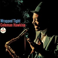 Coleman Hawkins – Wrapped Tight (Vinyl)