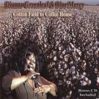 Diunna Greenleaf & Blue Mercy – Cotton Field To Coffee House (CD)