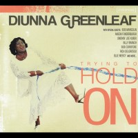 Diunna Greenleaf - Trying To Hold On (CD)
