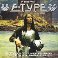 E-Type - 14 Hits With E-Type (CD)