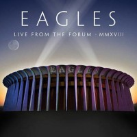 Eagles ‎– Live From The Forum MMXVIII (CD + Blu-ray)