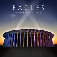 Eagles – Live From The Forum MMXVIII (CD + DVD)