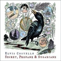 Elvis Costello - Secret, Profane & Sugarcane (Vinyl)