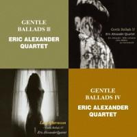 Eric Alexander Quartet - Gentle Ballads III / Gentle Ballads IV (CD)