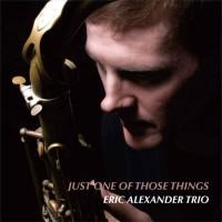 Eric Alexander Trio - Just One Of Those Things (Vinyl)