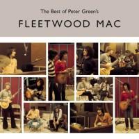Fleetwood Mac – The Best Of Peter Green's Fleetwood Mac (Vinyl)