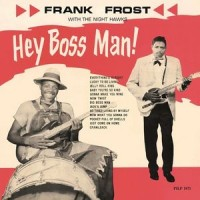 Frank Frost ‎– Hey Boss Man! (Vinyl)
