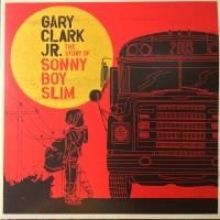 Gary Clark Jr. – The Story Of Sonny Boy Slim (Vinyl)
