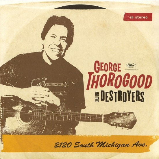 George Thorogood & The Destroyers - 2120 South Michigan Ave. (Vinyl)