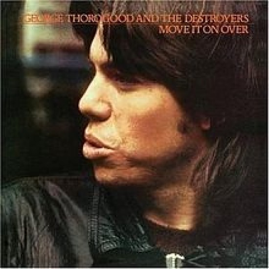 George Thorogood & The Destroyers - Move it on over (Vinyl)
