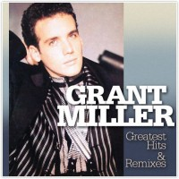 Grant Miller - Greatest Hits & Remixes (Vinyl)