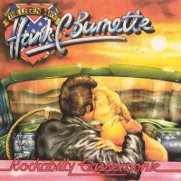 Hank C. Burnette ‎– Rockabilly Gasseroonie - The Legendary Hank C. Burnette (CD)