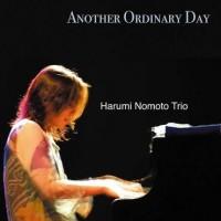 Harumi Nomoto Trio - Another Ordinary Day (CD)
