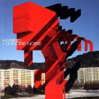 Hybrid – I Choose Noise (CD)