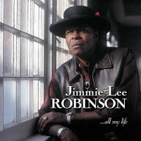 Jimmie Lee Robinson - ...All My Life (Vinyl)
