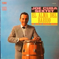 Joe Cuba Sextet - El Alma Del Barrio = The Soul Of Spanish Harlem (Vinyl)