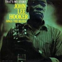 John Lee Hooker – That's My Story John Lee Hooker Sings The Blues (Vinyl)