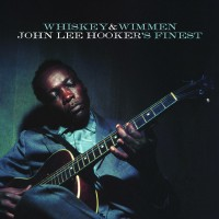 John Lee Hooker - Whiskey & Wimmen: John Lee Hooker's Finest (Vinyl)