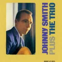 Johnny Smith - Plus The Trio (CD)