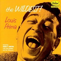 Louis Prima Featuring Keely Smith With Sam Butera And The Witnesses – The Wildest! (CD)