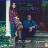Mahsa Vahdat & Mighty Sam McClain - Scent Of Reunion: Love Duets Across Civilizations (CD)