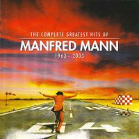 Manfred Mann – The Complete Greatest Hits Of Manfred Mann 1963 - 2003 (CD)
