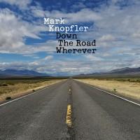 Mark Knopfler - Down The Road Wherever (Vinyl)
