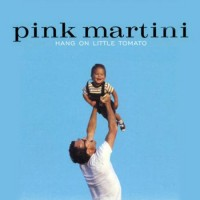 Pink Martini – Hang On Little Tomato (Vinyl)
