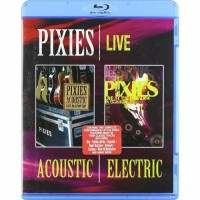 Pixies ‎– Live Acoustic & Electric (Blu-ray)