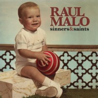 Raul Malo – Sinners & Saints (CD)