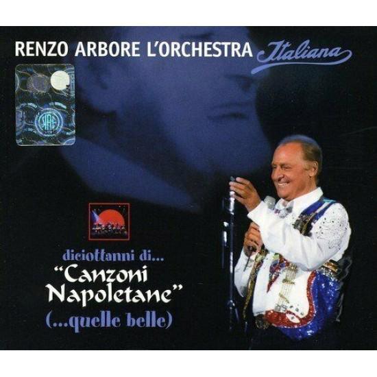 """Renzo Arbore L'Orchestra Italiana - Diciottanni Di... """"Canzoni Napoletane"""" (...Quelle Belle) (CD)"""