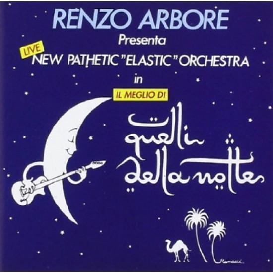 """Renzo Arbore Presenta New Pathetic """"Elastic"""" Orchestra - Il Meglio Di Quelli Della Notte (CD)"""